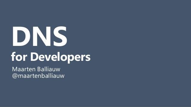 DNS for Developers Maarten Balliauw @maartenballiauw