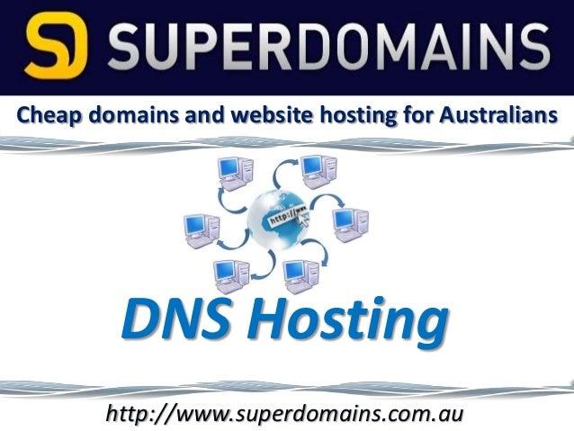 Cheap domains and website hosting for Australians  DNS Hosting http://www.superdomains.com.au