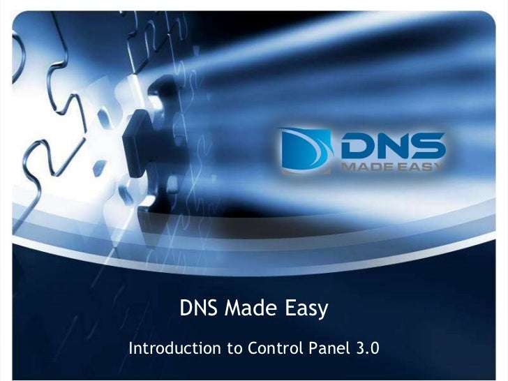 DNS Made Easy<br />Introduction to Control Panel 3.0<br />