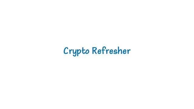 Crypto Refresher