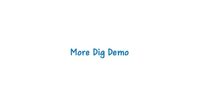 More Dig Demo