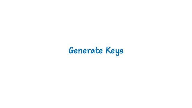 Generate Keys