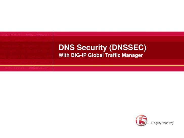 DNS Security (DNSSEC)With BIG-IP Global Traffic Manager<br />