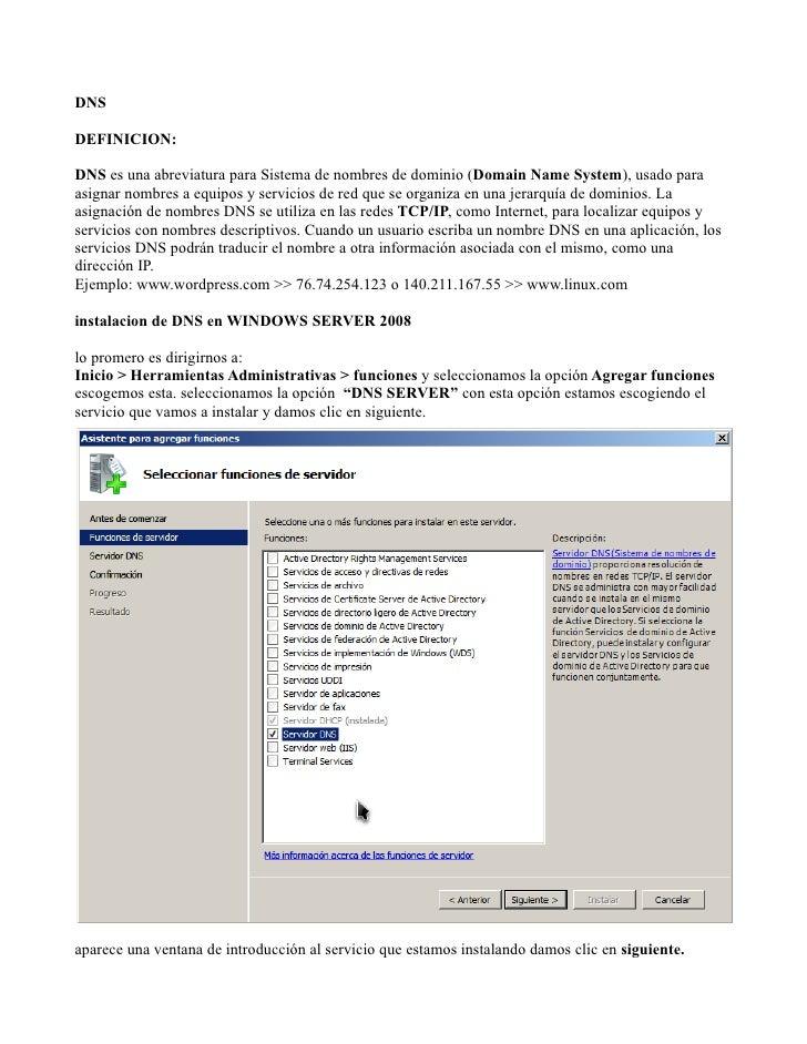 DNSDEFINICION:DNS es una abreviatura para Sistema de nombres de dominio (Domain Name System), usado paraasignar nombres a ...