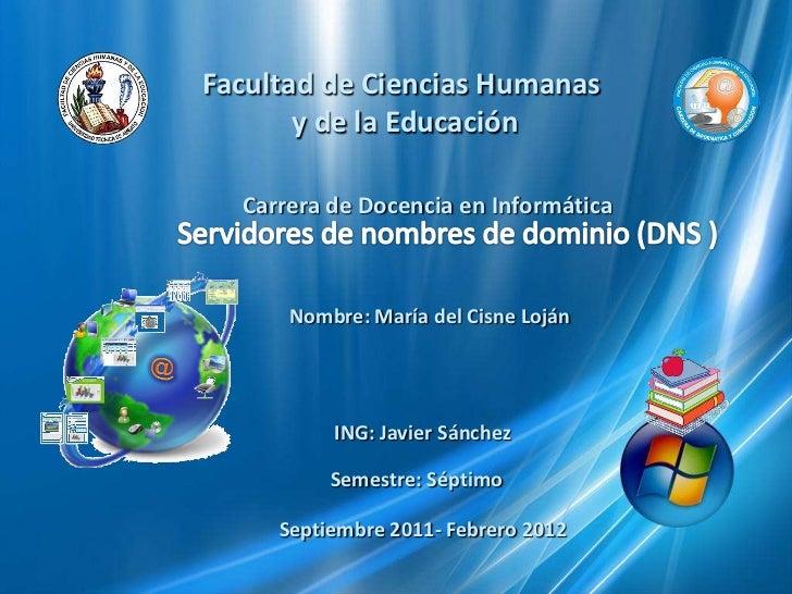 Facultad de Ciencias Humanas       y de la Educación  Carrera de Docencia en Informática      Nombre: María del Cisne Lojá...