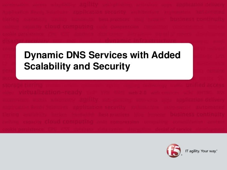 Dynamic DNS Services with AddedScalability and Security