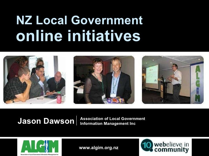 NZ Local Government online initiatives Jason Dawson  Association of Local Government Information Management Inc
