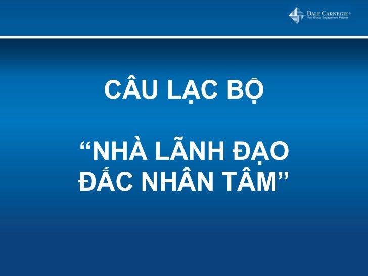 """CÂU LẠC BỘ                  """"NHÀ LÃNH ĐẠO                  ĐẮC NHÂN TÂM""""Insert Subtitle"""