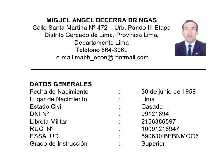 MIGUEL ÁNGEL BECERRA BRINGAS Calle Santa Martina Nº 472 – Urb. Pando III Etapa Distrito Cercado de Lima, Provincia Lima, D...