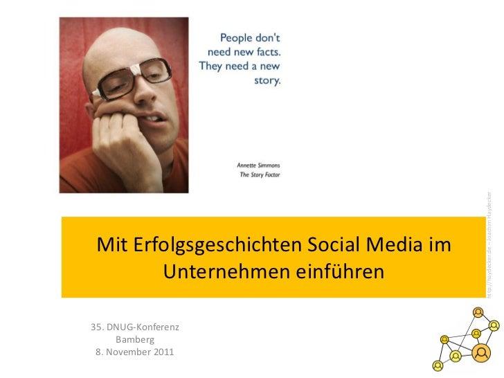 http://haydecker.de – Joachim Haydecker Mit Erfolgsgeschichten Social Media im        Unternehmen einführen35. DNUG-Konfer...