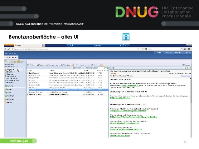 """Social Collaboration 39: """"Vernetzte Informationswelt""""  Benutzeroberfläche – altes UI    www.dnug.de  18"""