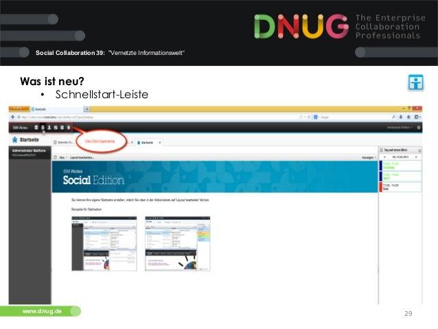 "Social Collaboration 39: ""Vernetzte Informationswelt""  Was ist neu?   • Schnellstart-Leiste    www.dnug.de  29"