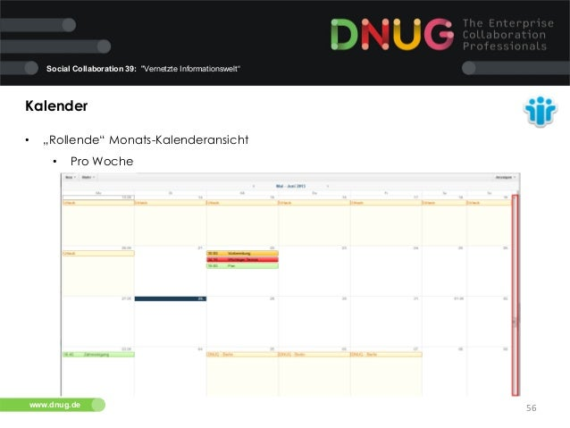 "Social Collaboration 39: ""Vernetzte Informationswelt""  Kalender   •  ""Rollende"" Monats-Kalenderansicht   •  Pro Woch..."