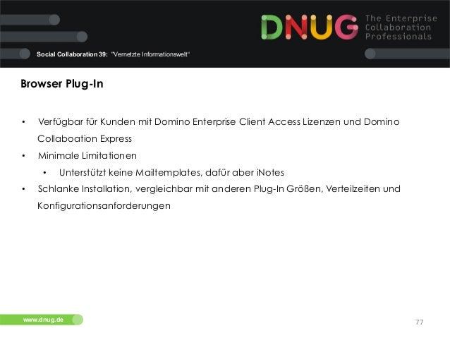 """Social Collaboration 39: """"Vernetzte Informationswelt""""  Browser Plug-In   •  Verfügbar für Kunden mit Domino Enterprise ..."""