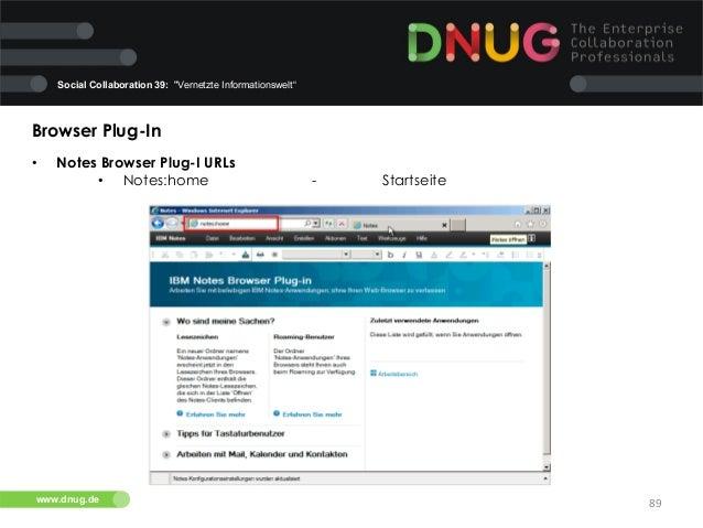 "Social Collaboration 39: ""Vernetzte Informationswelt""  Browser Plug-In   •  Notes Browser Plug-I URLs • Notes:home  ww..."