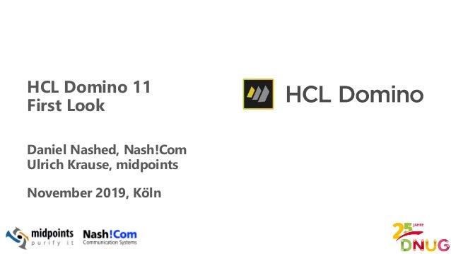 HCL Domino 11 First Look Daniel Nashed, Nash!Com Ulrich Krause, midpoints November 2019, Köln