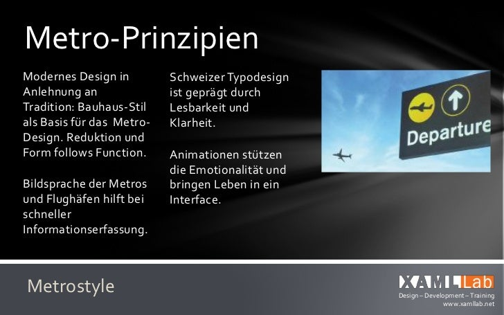 Metro-PrinzipienEchten Nutzen bieten     Ikonografie statt Icons.Authentisch digital      Informationen in Grafiksein.    ...