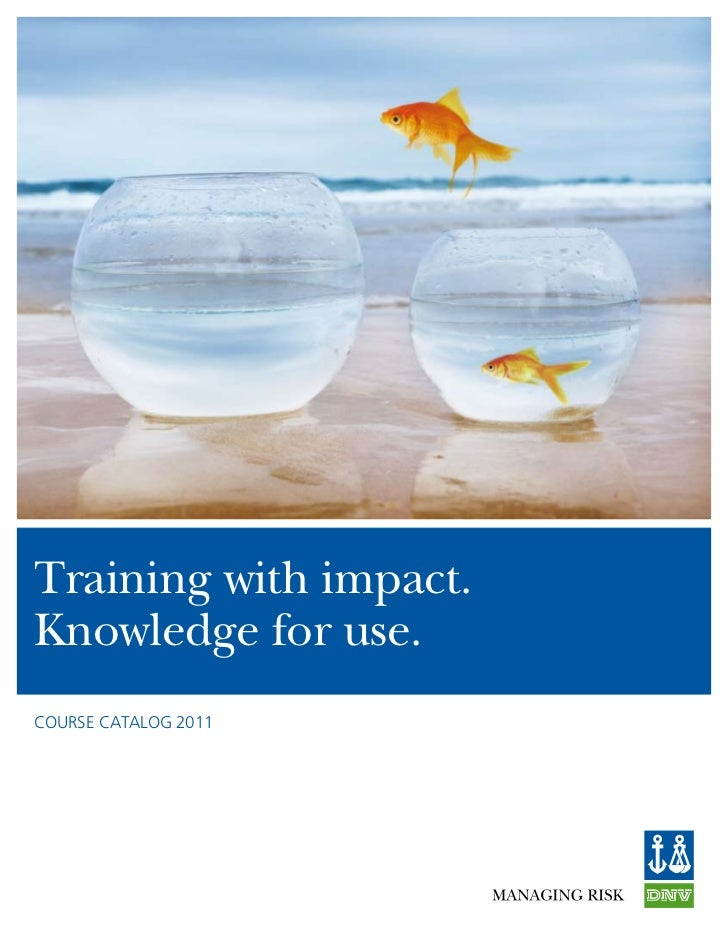 Training with impact.Knowledge for use.course catalog 2011
