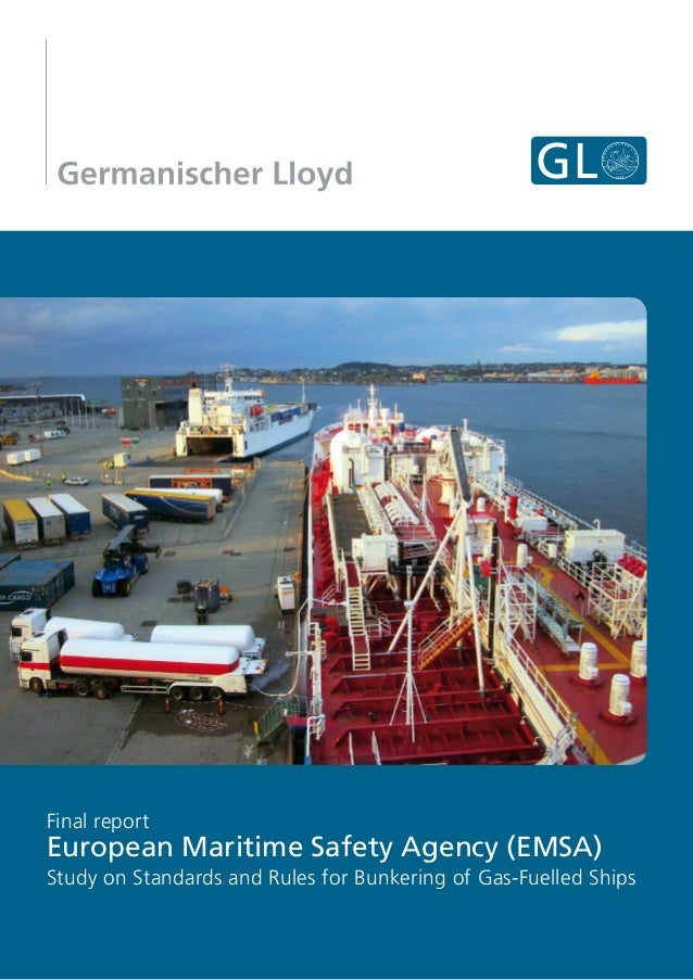 Final report  European Maritime Safety Agency (EMSA) Study on Standards and Rules for Bunkering of Gas-Fuelled Ships