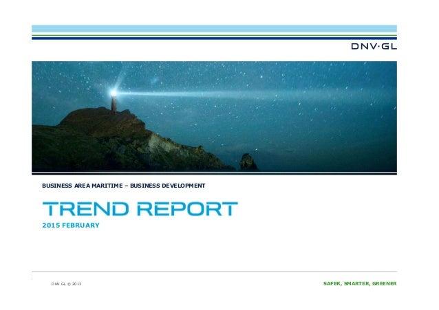DNV GL © 2013 SAFER, SMARTER, GREENERDNV GL © 2013 BUSINESS AREA MARITIME – BUSINESS DEVELOPMENT 2015 FEBRUARY