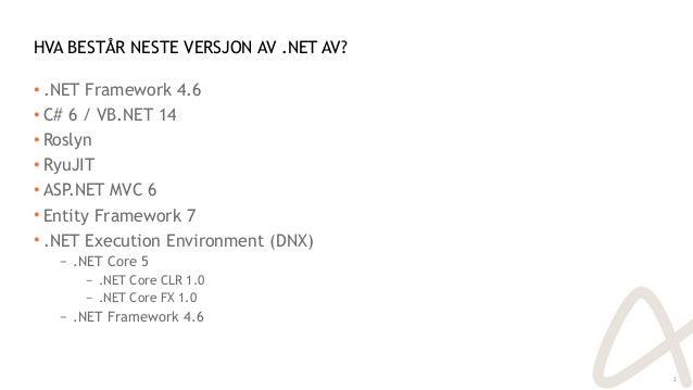 Vet du hva DNX innebærer for deg som .NET-utvikler? Slide 3