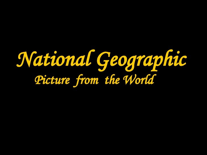 National Geographic Picture  from  the World