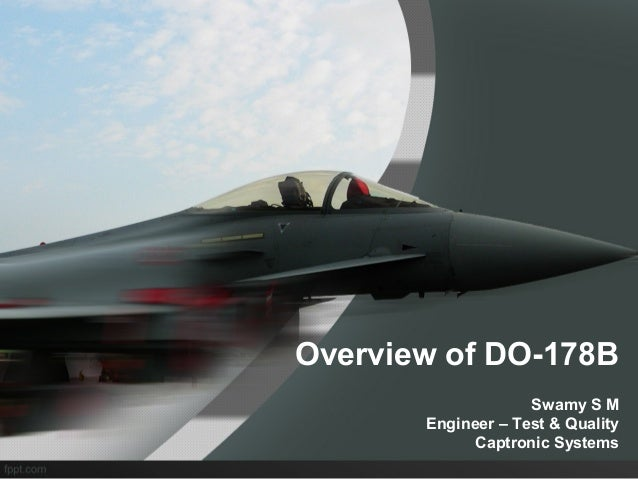 Overview of DO-178B Swamy S M Engineer – Test & Quality Captronic Systems