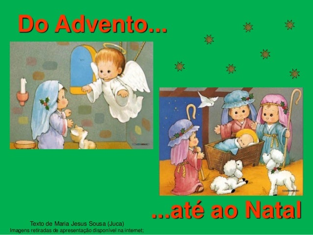 Do Advento...        Texto de Maria Jesus Sousa (Juca)                                                            ...até a...