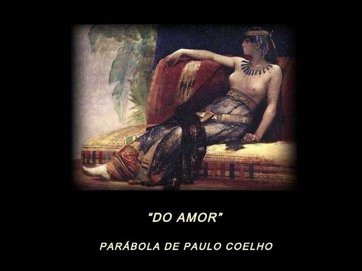 """"""" DO AMOR"""" PARÁBOLA DE PAULO COELHO"""
