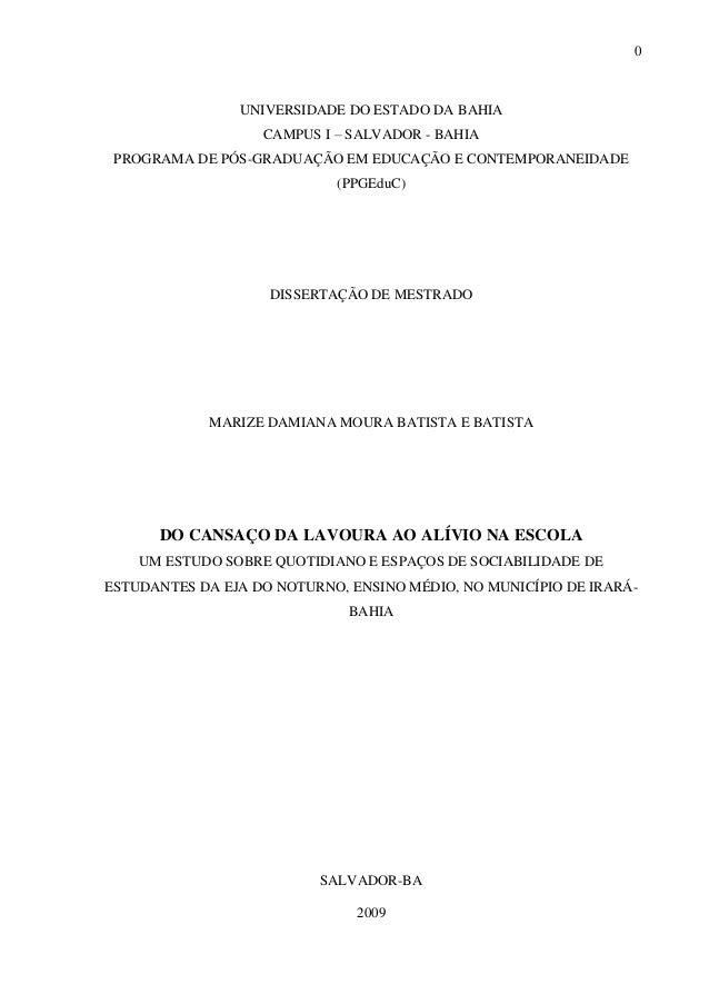 0 UNIVERSIDADE DO ESTADO DA BAHIA CAMPUS I – SALVADOR - BAHIA PROGRAMA DE PÓS-GRADUAÇÃO EM EDUCAÇÃO E CONTEMPORANEIDADE (P...