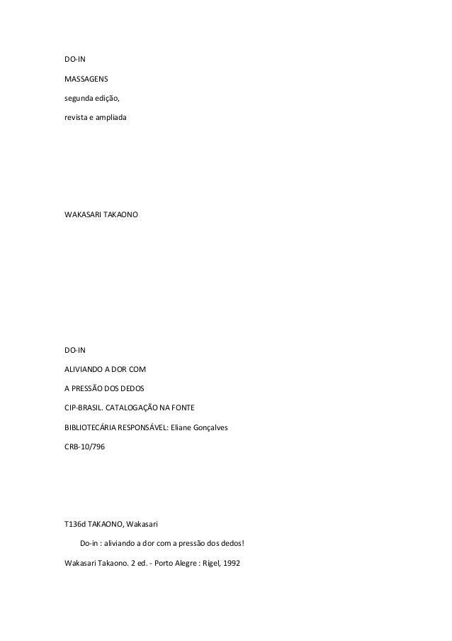 DO-IN MASSAGENS segunda edição, revista e ampliada WAKASARI TAKAONO DO-IN ALIVIANDO A DOR COM A PRESSÃO DOS DEDOS CIP-BRAS...