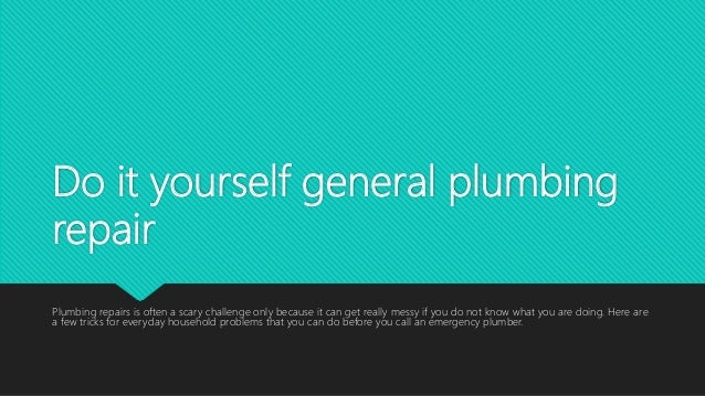 Do it yourself general plumbing repair do it yourself general plumbing repair plumbing repairs is often a scary challenge only because it solutioingenieria Image collections