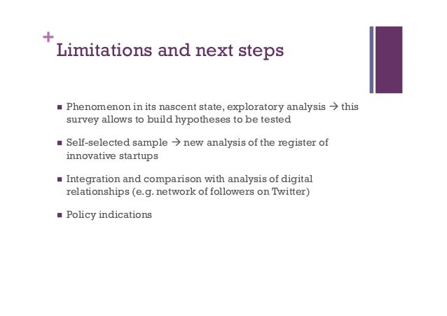 + Limitations and next steps n Phenomenon in its nascent state, exploratory analysis à this survey allows to build hypo...