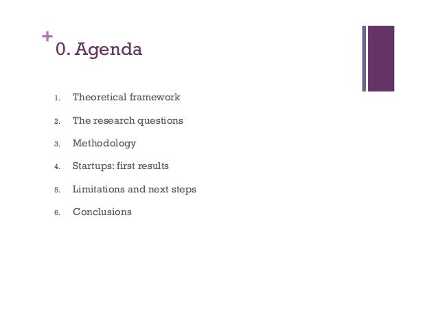 + 0. Agenda 1. Theoretical framework 2. The research questions 3. Methodology 4. Startups: first results 5. Limitatio...