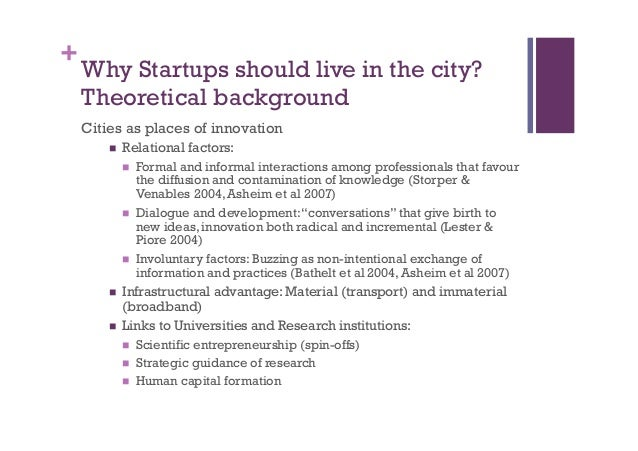 + Why Startups should live in the city? Theoretical background Cities as places of innovation n Relational factors: n ...