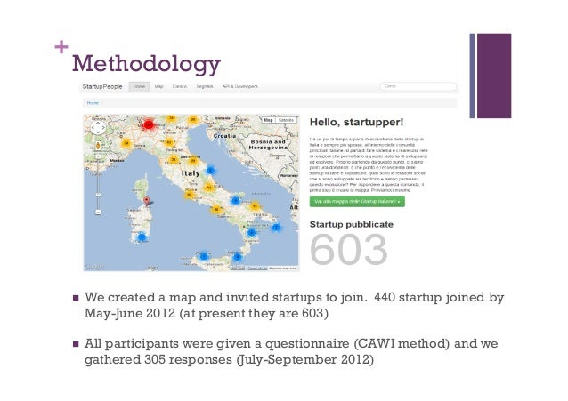 + Methodology n We created a mapand invited startups to join. 440 startup joined by May-June 2012 (at present they are...