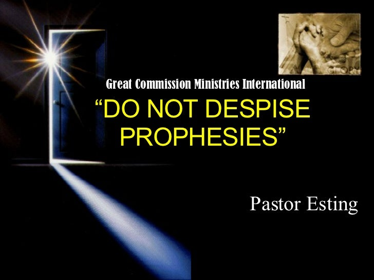 """ DO NOT DESPISE PROPHESIES"" Pastor Esting Great Commission Ministries International"