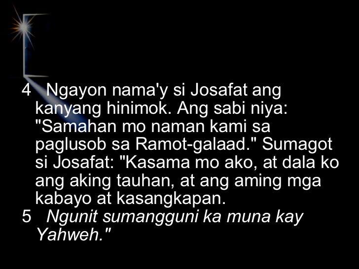 <ul><li>4  Ngayon nama'y si Josafat ang kanyang hinimok. Ang sabi niya: &quot;Samahan mo naman kami sa paglusob sa Ramot-g...