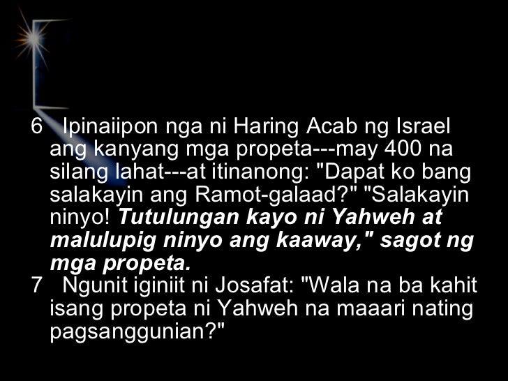 <ul><li>6  Ipinaiipon nga ni Haring Acab ng Israel ang kanyang mga propeta---may 400 na silang lahat---at itinanong: &quot...
