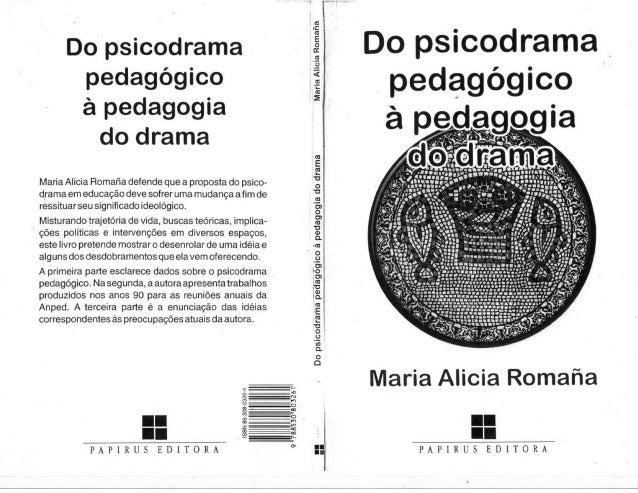 Do psicodrama-pedagogico-a-pedagogia-do-drama-maria-alicia-romaña