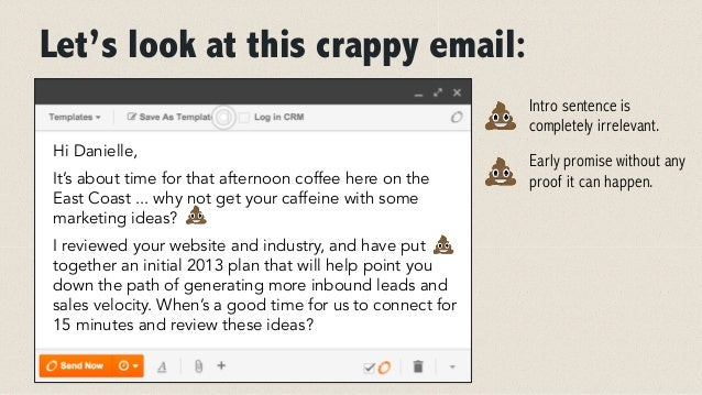 Let's look at this crappy email:  Hi Danielle,  It's about time for that afternoon coffee here on the  East Coast ... why ...