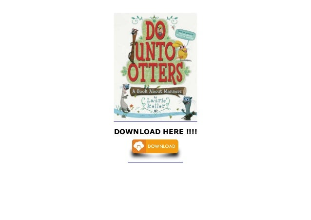 Do Unto Otters A Book About Manners News