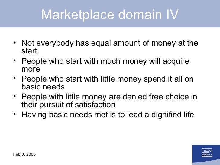Marketplace domain IV <ul><li>Not everybody has equal amount of money at the start </li></ul><ul><li>People who start with...