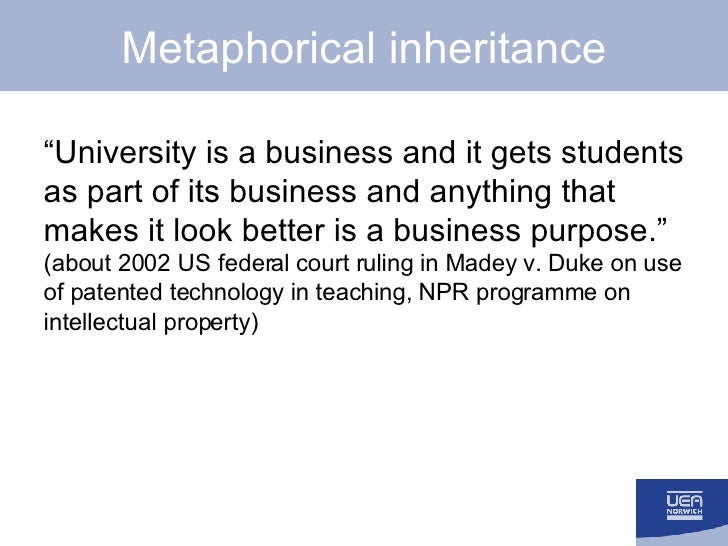 """Metaphorical inheritance <ul><li>"""" University is a business and it gets students as part of its business and anything that..."""