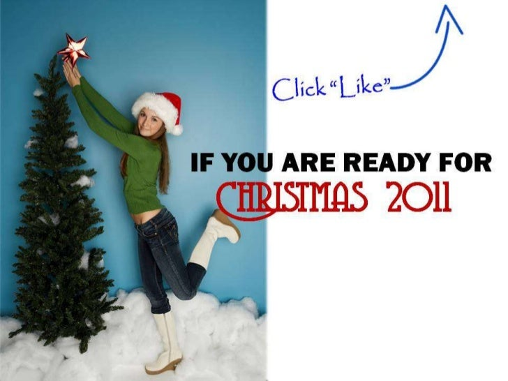 IF YOU ARE READY FOR Christmas 2011