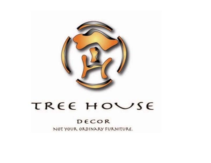www.treeHousedécor.com iwantinfo@treehousedecor.com   Pleaseletmeknowwhatyouthink?