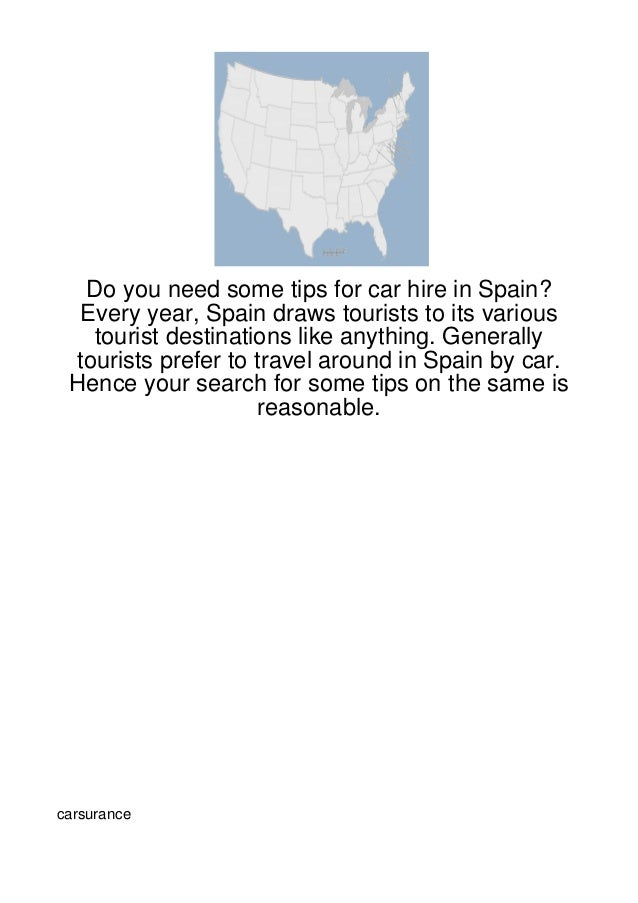 Do you need some tips for car hire in Spain?  Every year, Spain draws tourists to its various   tourist destinations like ...