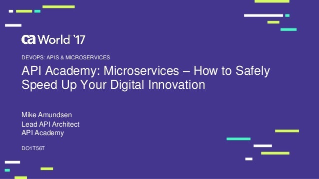 API Academy: Microservices - How to Safely Speed Up Your ...