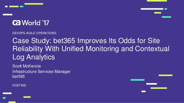 Case Study: bet365 Improves Its Odds for Site Reliability With Unifie…