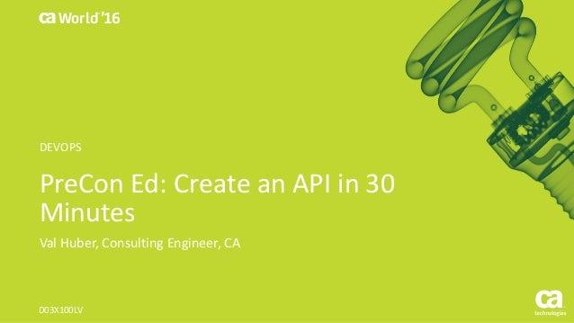 Pre-Con Ed: CA Live API Creator: How to Create, Deploy